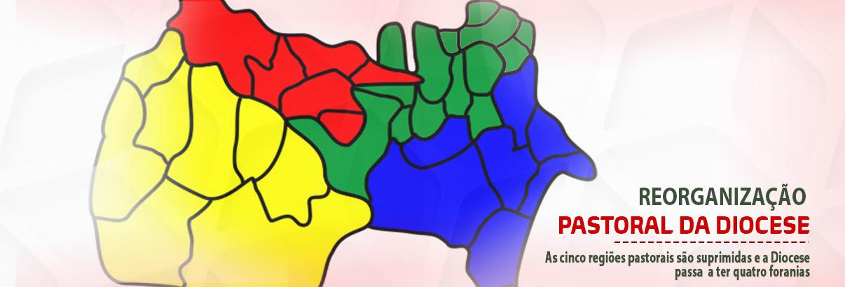 Supressão das 5 regiões e reorganização Pastoral da Diocese em 4 Foranias