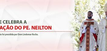 Diocese celebra a Ordenação do Pe. Neilton